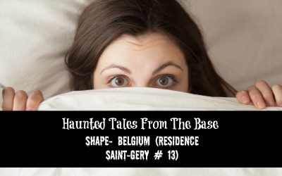 Haunted Tales From The Base: SHAPE- Belgium (Residence Saint-Gery # 13)