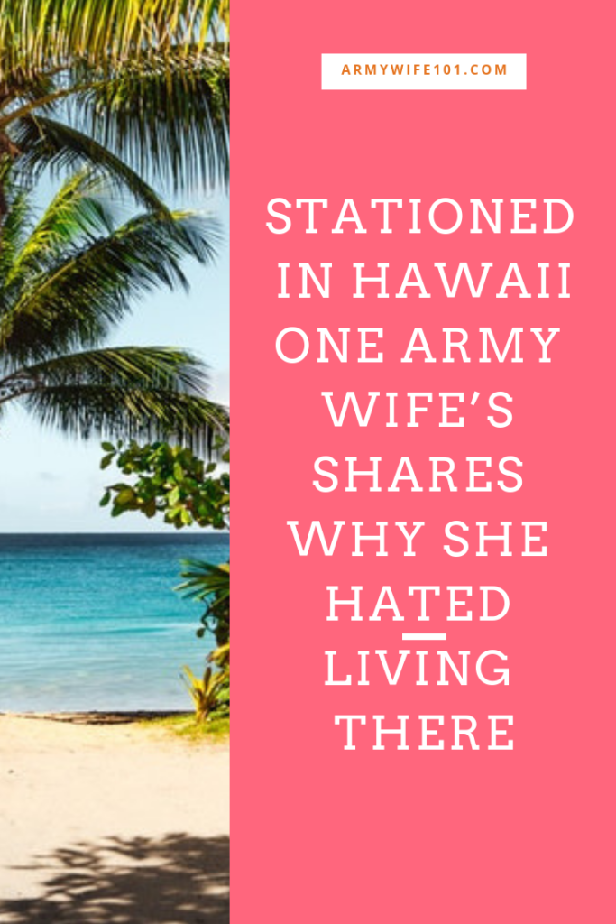 Hawaii   One Army Wife's Thoughts on Why She Hates Living