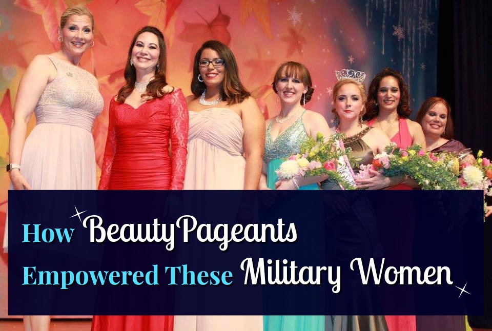 How Beauty Pageants Empowered These Military Women