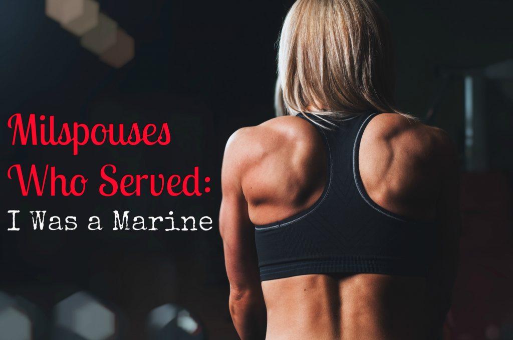 Milspouses Who Served I Was a Marine