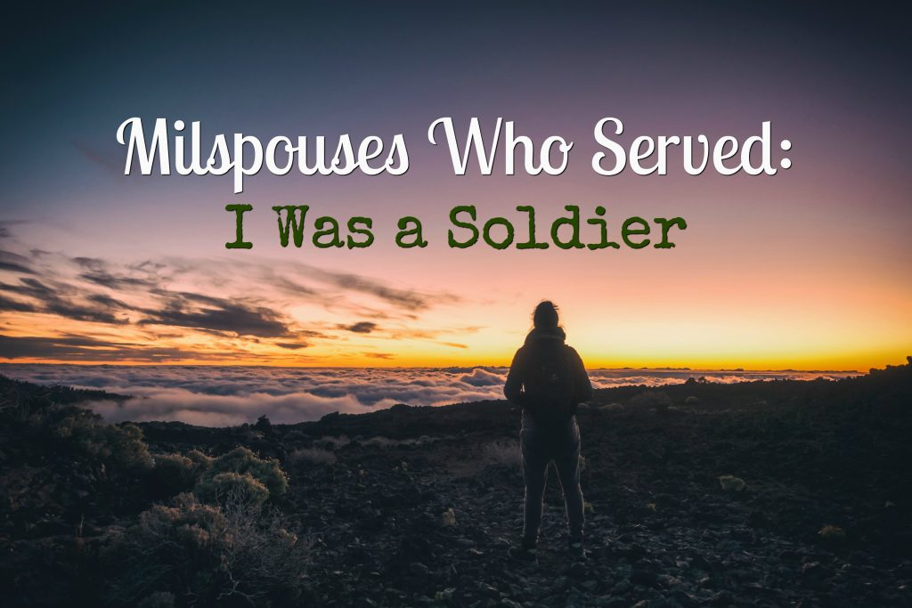 Milspouses Who Served I Was a Soldier