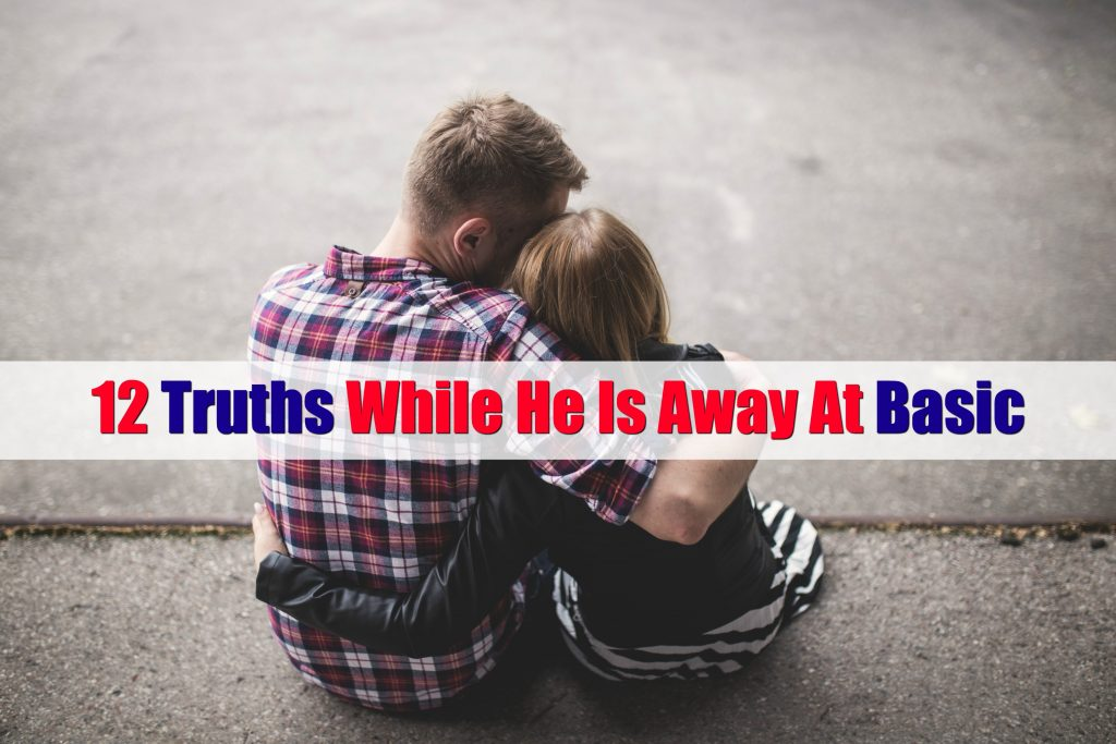 12-truths-while-he-is-away-at-basic