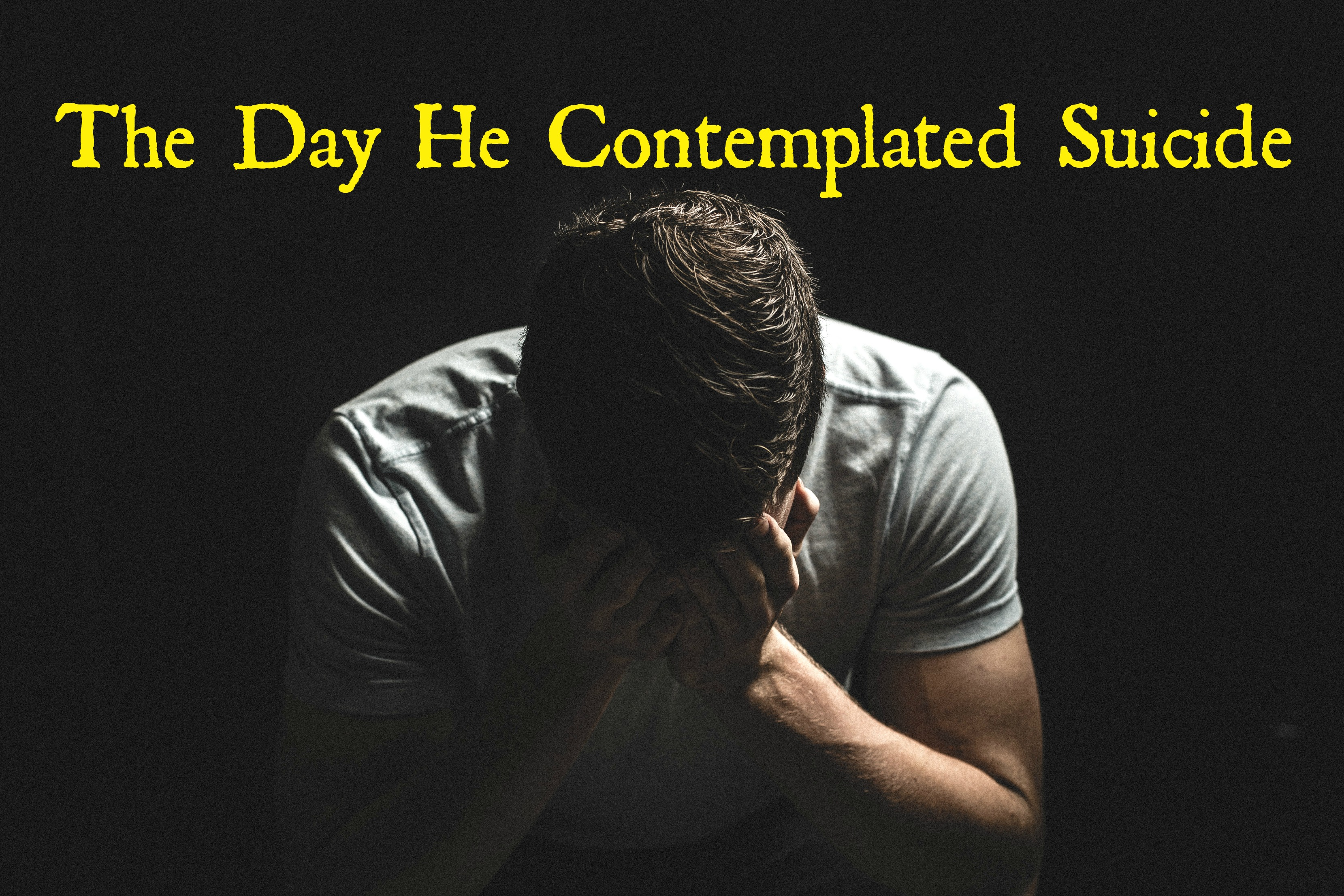 the-day-he-contemplated-suicide