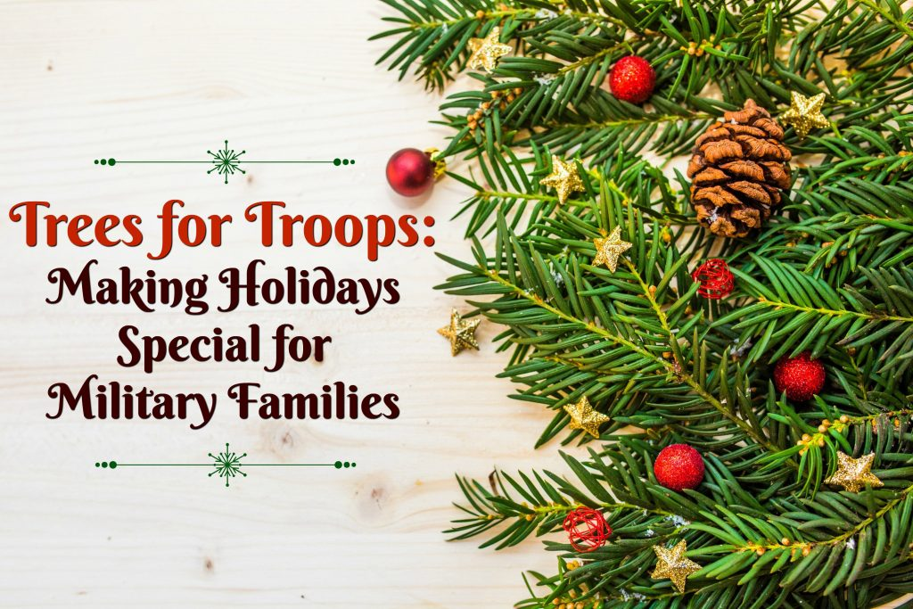 trees-for-troops-making-holidays-special-for-military-families