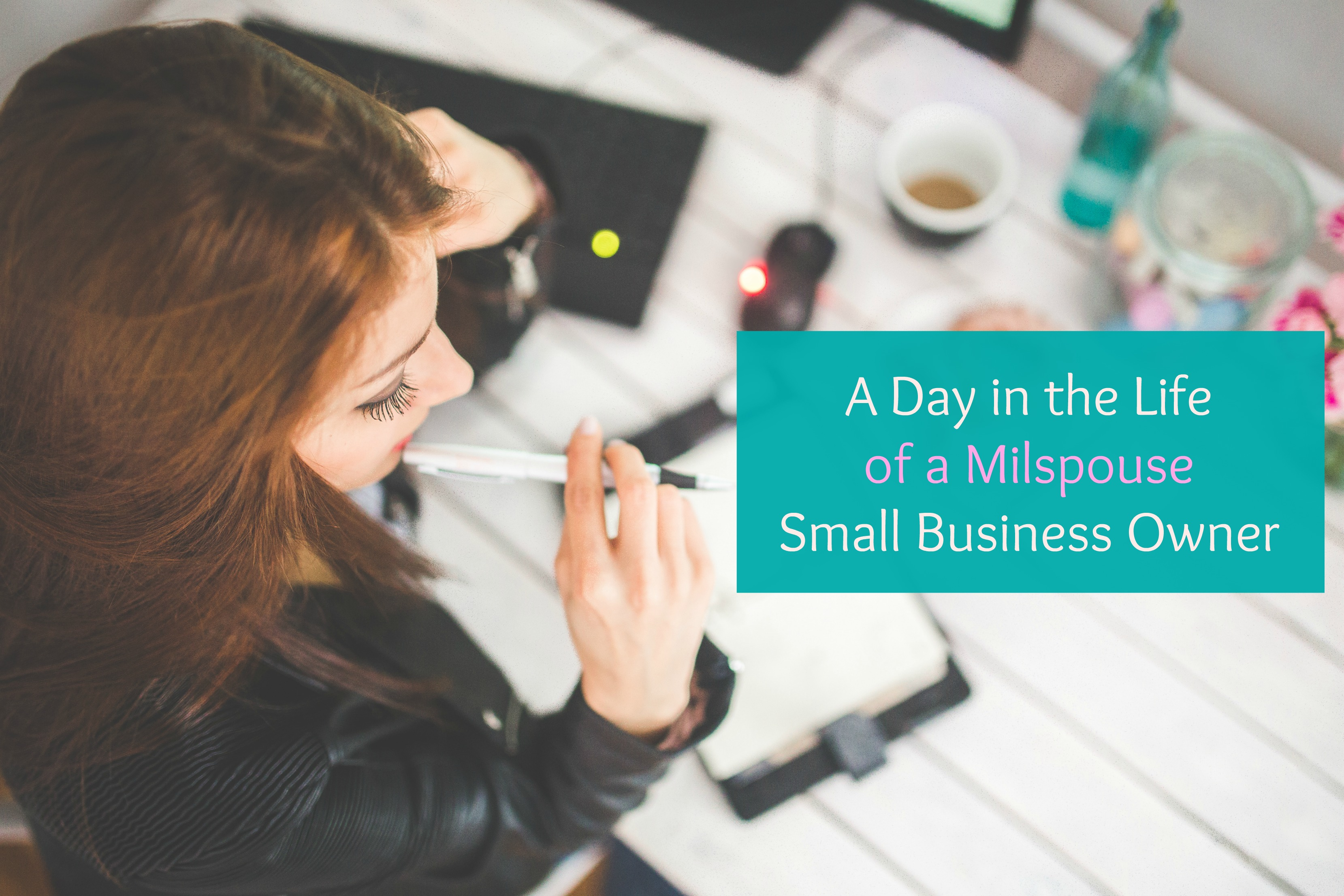 A Day in the Life of a Milspouse Small Business Owner