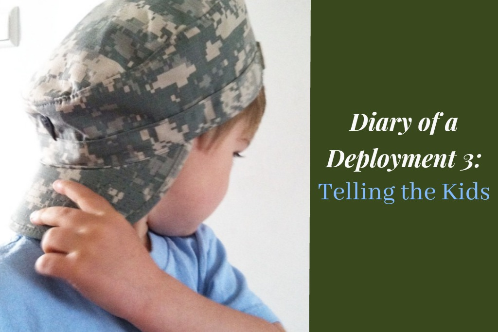 Diary of a Deployment 3: Telling the Kids