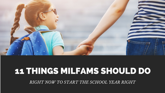 11 Things MilFams Should Do Right Now To Start The School Year Right