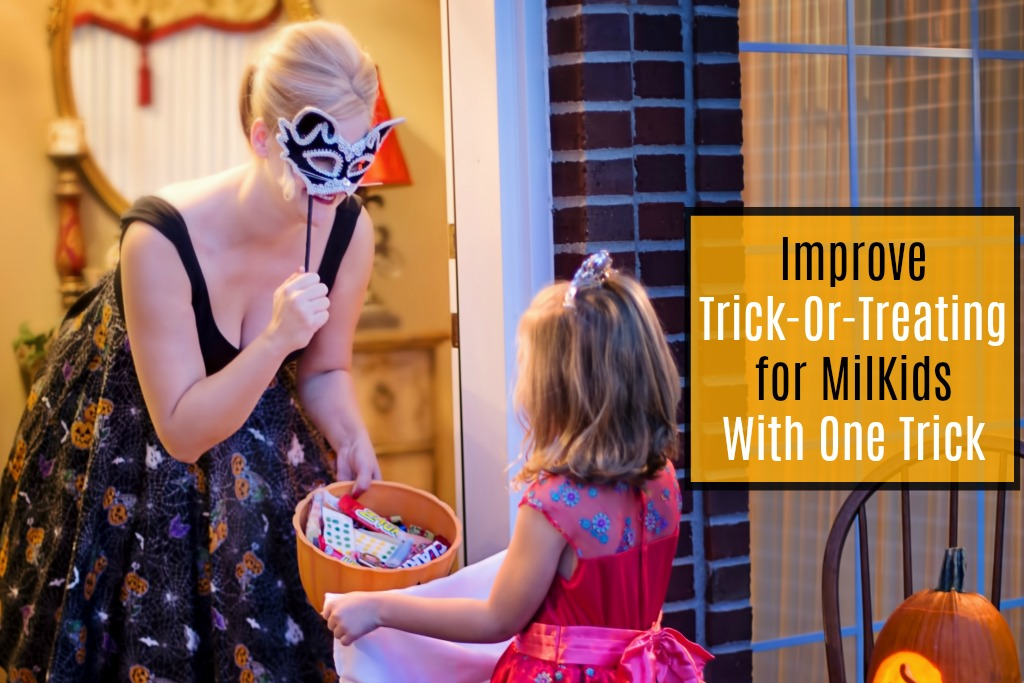 Improve Trick-Or-Treating for MilKids With One Trick