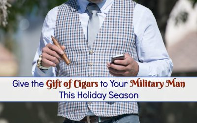 Give the Gift of Cigars to Your Military Man This Holiday Season
