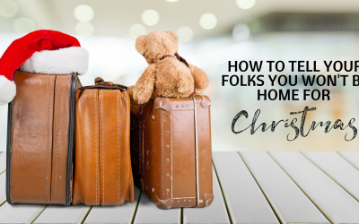 How To Tell Your Folks You Won't Be Home For Christmas?