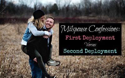 Milspouse Confessions: First vs. Second Deployment