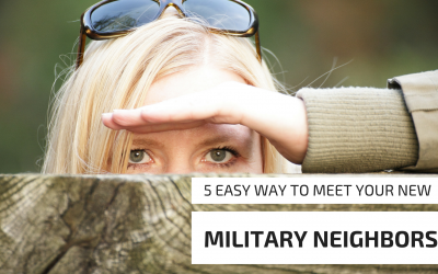 5 Easy Ways To Meet Your New Military Neighbors