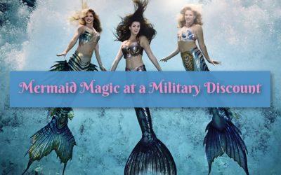 Mermaid Magic at a Military Discount