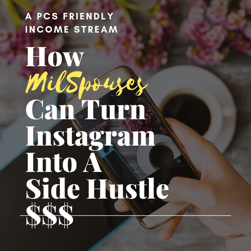 How Milspouses Can Turn IG Into $$